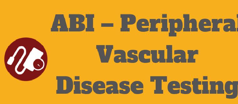 Infographic :  ABI – Peripheral Vascular Disease Testing